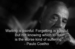 Paulo coelho, quotes, sayings, painful, thoughts, deep, life