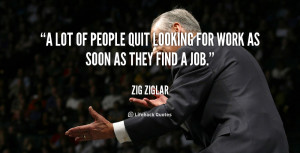 lot of people quit looking for work as soon as they find a job ...