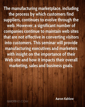 The manufacturing marketplace, including the process by which ...