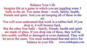 Balance Your Life Imagine life as a game in which you are juggling ...