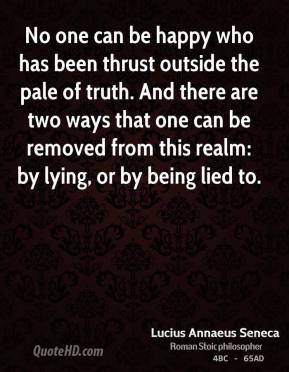 ... one can be removed from this realm: by lying, or by being lied to