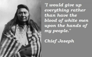 Chief joseph famous quotes 4