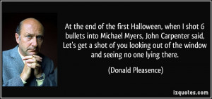 end of the first Halloween, when I shot 6 bullets into Michael Myers ...
