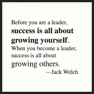 ... , success is all about growing others.