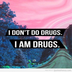 drugs pastel high grunge Quotes