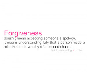 Forgiveness is giving up the right to hurt another who has hurt you ...