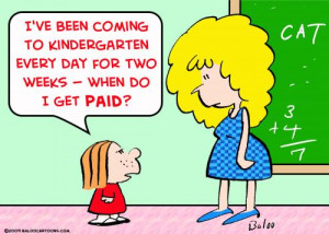 When I was a kid, kindergarten was a half day program so you either ...