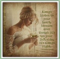 ... always right. ~Nicholas Sparks quote ~ from Facebook Ups, Downs and