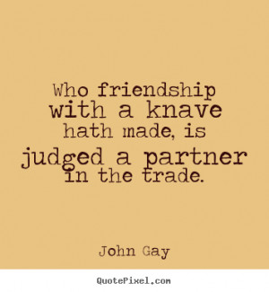 John Gay Friendship Quote Posters