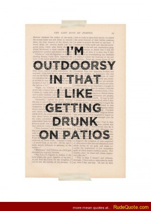 outdoorsy in that I like getting drunk in patios