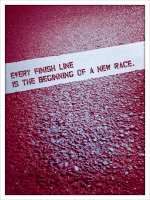 every finish line is the beginning of a new race #quotes #motivation