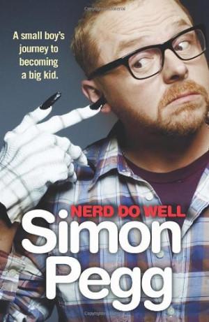 Simon+pegg+nerd+do+well+quotes
