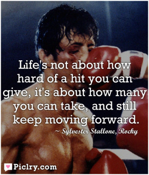life s not about how hard of a hit you can give it s about how many