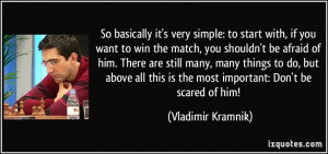 So basically it's very simple: to start with, if you want to win the ...