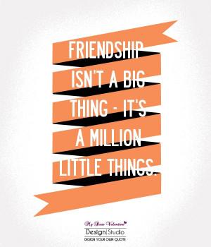 cute-friendship-quotes-friendship-isnt-a-big-thing.jpg
