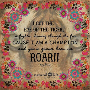 Eye of the tiger! Quotes Katy Perry