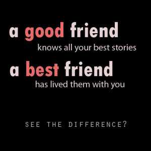good friends good friends are hard to find harder to