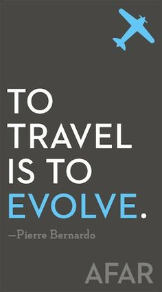 not simply to travel, but to travel with open eyes, open heart, and ...