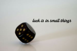 Luck | Quotes | Dice | Love | Lucky | Sayings