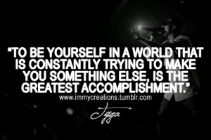 Rapper, tyga, quotes, sayings, to be yourself, world