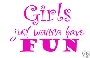 Details about Girls just wanna have fun. wall quote word letter art