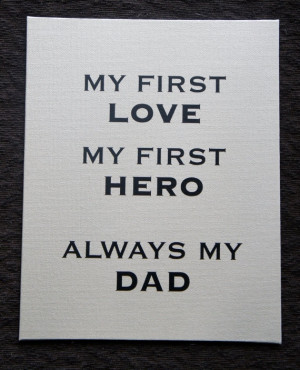 Fathers day gift: My first love My first Hero always my Dad Canvas ...