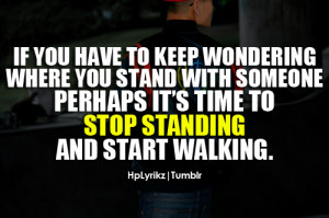 you have to keep wondering where you stand with someone perhaps it s ...