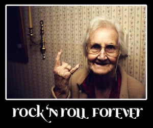 granny,rock,quotes,rock,n,roll,humor,funny,photo ...