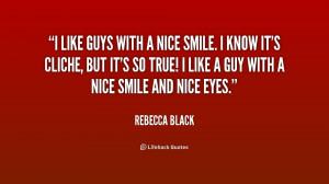 quote-Rebecca-Black-i-like-guys-with-a-nice-smile-236218.png