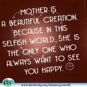 Selfish Mother Quotes Mother is a beautiful creation