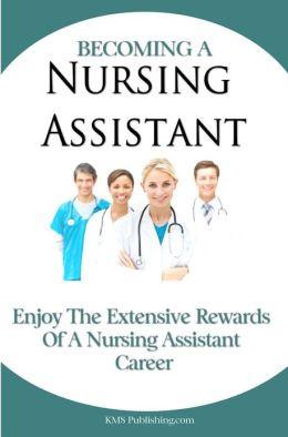 Nursing Assistant: Enjoy The Extensive Rewards Of A Certified Nursing ...