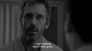 feel nothing. And it feels great.