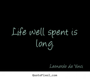 quotes about life by leonardo da vinci make your own life quote image