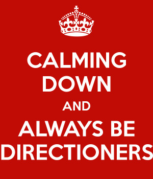 CALMING DOWN AND ALWAYS BE DIRECTIONERS