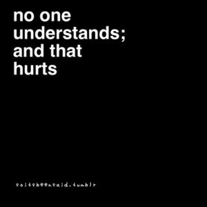 no one understands quotes this is why no one understands me