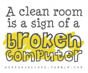 Clean room picture quotes image sayings