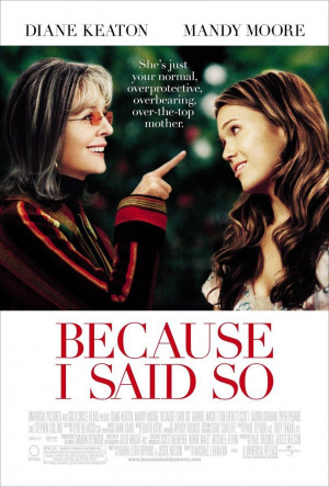 Mandy Moore Because I Said So Movie Poster (1)