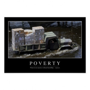 Poverty: Inspirational Quote 2 Poster