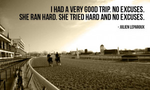 had a very good trip. No excuses. She ran hard. She tried hard and ...