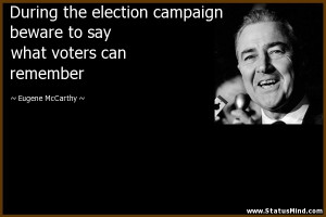 ... say what voters can remember - Eugene McCarthy Quotes - StatusMind.com