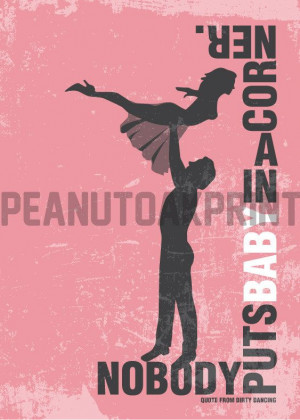 Dirty Dancing Movie Quote Print