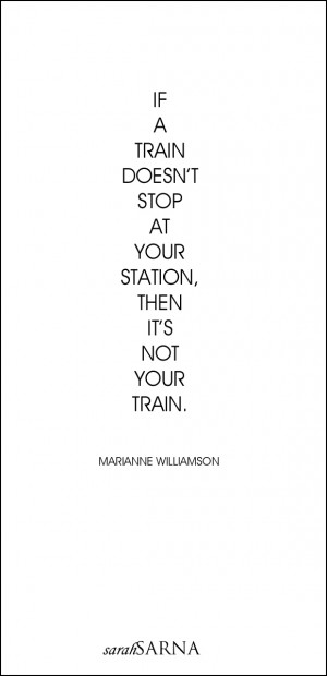 If a train doesn't stop at your station then it's not your train ...