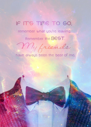 """jarpadawan:Favorite Doctor Who quotes (8/9): """"If it's time to go ..."""