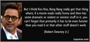 ... than you read it or that other stuff doesn't work. - Robert Downey Jr