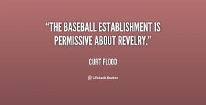 "The baseball establishment is permissive about revelry."""