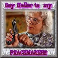 Love me some Madea! Heller! More