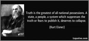 Truth is the greatest of all national possessions. A state, a people ...