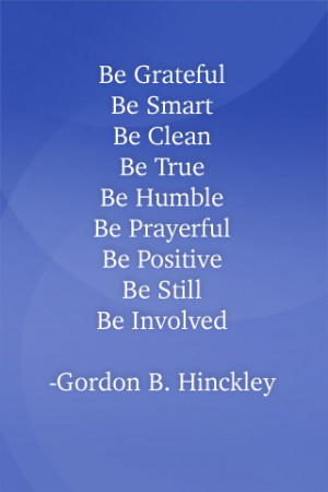 ... that serve as reminder's of President Gordon B. Hinckley's