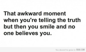 akward, funny, lie, quotes, smile, text, the awkward moment, true ...