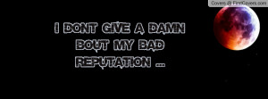 Quotes About Not Giving a Damn i Don 39 t Give a Damn Quotes
